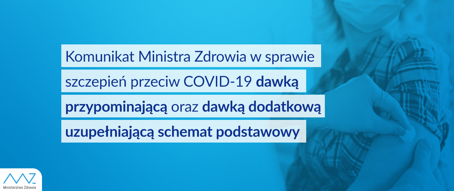 Ilustracja do informacji: Komunikat nr 12 Ministra Zdrowia w sprawie szczepień przeciw COVID-19 dawką przypominającą oraz dawką dodatkową uzupełniającą schemat podstawowy