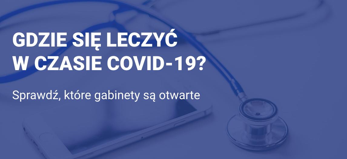 Ilustracja do informacji: Gdzie się leczyć w czasie COVID-19?