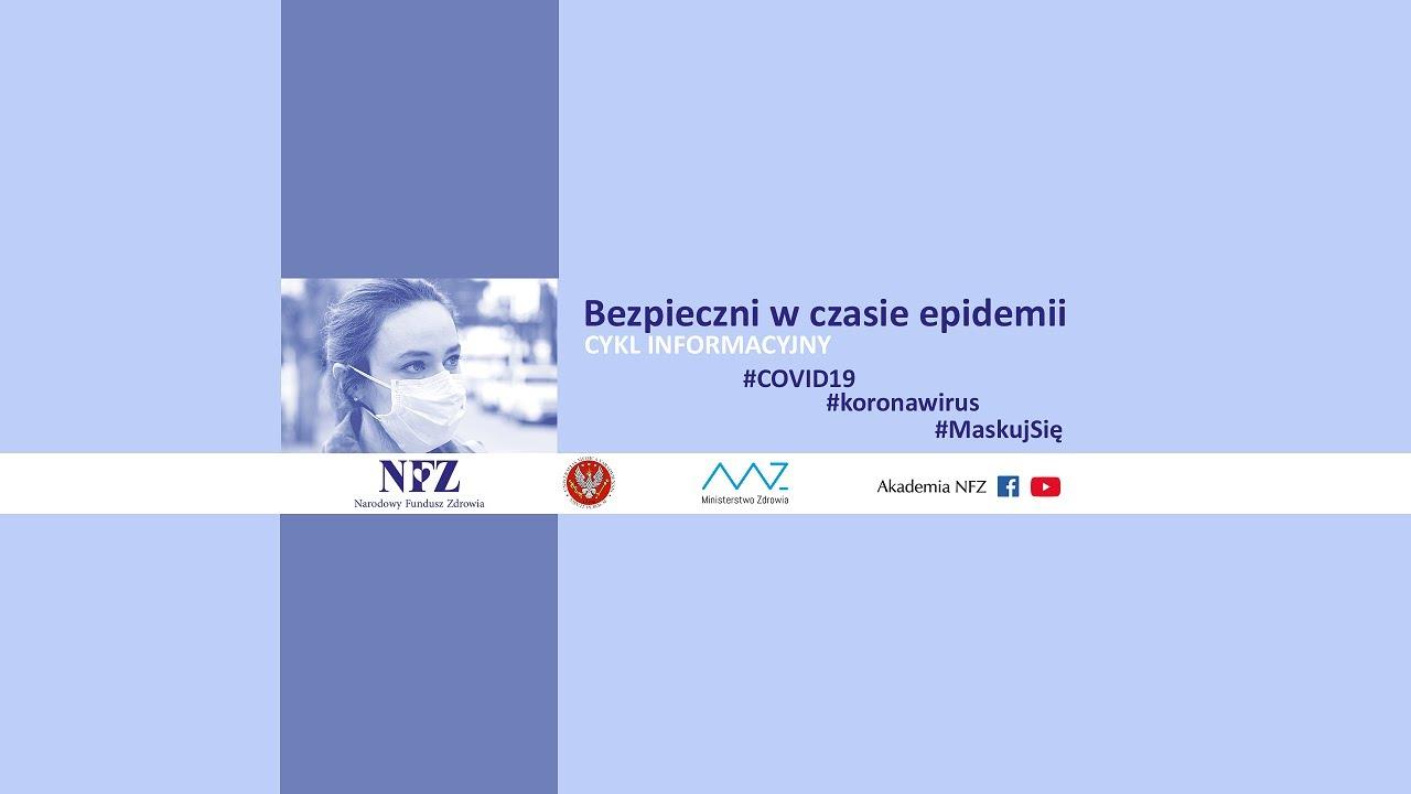 Ilustracja do informacji: Bezpieczni w czasie epidemii - cykl filmów NFZ