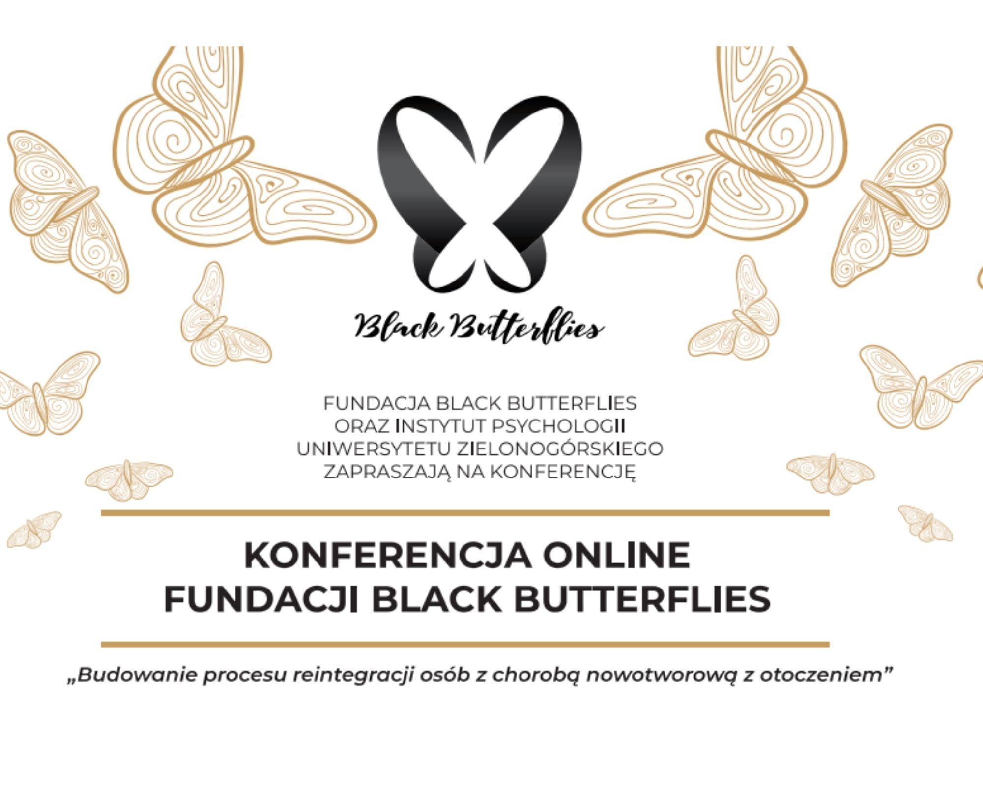 """Ilustracja do informacji: Zaproszenie na Konferencję Fundacji Black Butterflies oraz Instytutu Psychologii Uniwersytetu Zielonogórskiego pt: """"Budowanie procesu reintegracji osób z chorobą nowotworową z otoczeniem""""."""